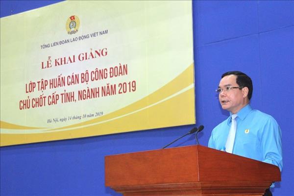Tổng Liên đoàn Lao động Việt Nam khai giảng lớp tập huấn cán bộ công đoàn chủ chốt