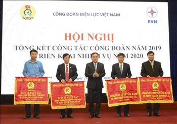 Công đoàn Điện lực Việt Nam: Tổ chức Hội nghị Tổng kết công tác năm 2019, triển khai nhiệm vụ năm 2020.