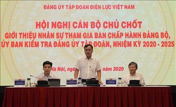 Đảng ủy EVN giới thiệu nhân sự tham gia Ban chấp hành Đảng bộ và Ủy ban Kiểm tra Đảng ủy nhiệm kỳ 2020-2025