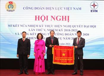 Công đoàn Điện lực Việt Nam vinh dự được Thủ tướng Chính phủ tặng Cờ thi đua xuất sắc, dẫn đầu Khối thi đua